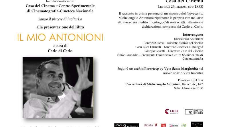 Lunedì 26 marzo alle ore 18, in occasione della presentazione del libro Il mio Antonioni scritto e curato da Carlo di Carlo, la Casa del Cinema ricorderà la figura del maestro Michelangelo Antonioni.