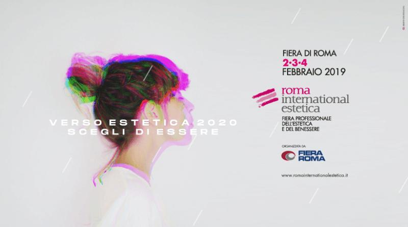 """Roma International Estetica dal 2 al 4 febbraio. Verso """"Estetica 2020"""": scegli di essere. Fiera professionale dell'estetica e del benessere."""