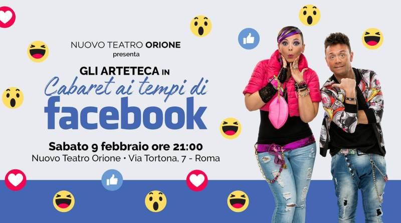 Sabato 9 febbraio dalle 21 al Nuovo Teatro Orione, via Tortona, 7. Gli Arteteca presentano il Cabaret ai tempi di Facebook.