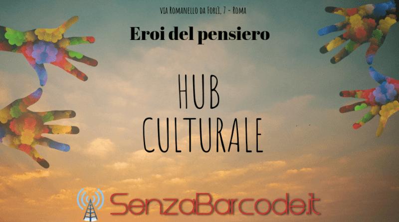 Un punto d'incontro al Pigneto dove valorizzare l'arte, la cultura, la conoscenza. Eroi del pensiero hub culturale SenzaBarcode.