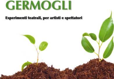 Non si smentisce. La rinascita, la voglia di tornare e l'arte sono espressi magnificamente nel progetto Germogli proposto dal Teatro Trastevere. Intervista a Marco Zordan.