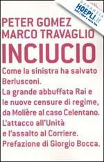 INCIUCIO - Peter Gomez e Marco Travaglio