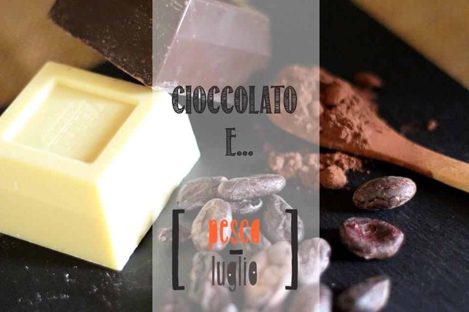 Cioccolato e...pesca