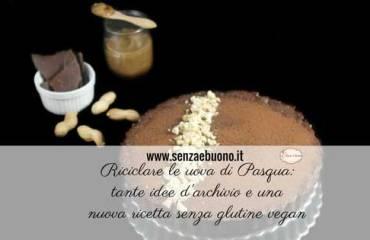Ricicolare le uova di cioccolato: Pasqua senza glutine. Idee Ricette