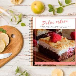 E-book di ricette dolci estivi senza glutine e senza latticini