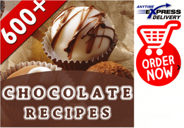 give you 600 DELICIOUS Chocolate Recipes