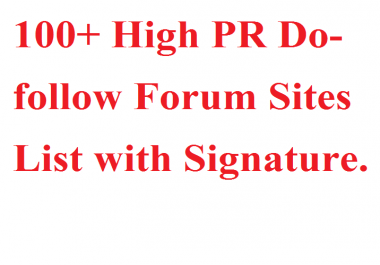 100+ High PR Do-follow Forum Sites List with Signature