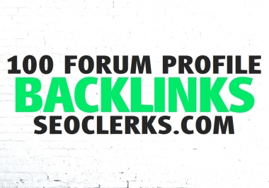 Create 100 FORUM Profiles Backlinks (Mix Profiles & Articles)
