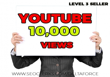 GET 10K OR 10000 YOUTUBE VIEWS AND 100 LIKES