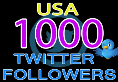 add you 1000+ USA Tw1tter Followers in 12-24 HOURS