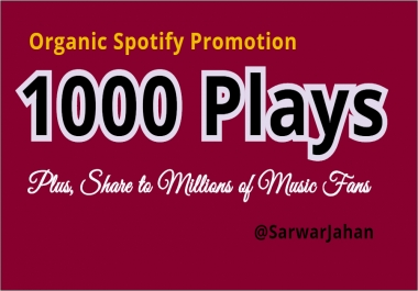 GET 1000 SP0TIFY PIays and Share to Millions of Music Fans