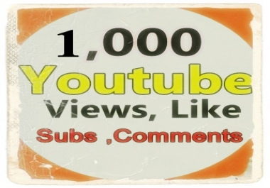 1,000 Youtube Views+50 Like +5 Subscriber +3 Comments