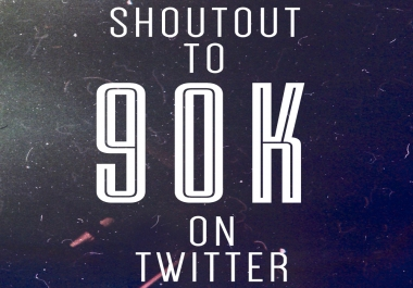 SHOUTOUT TO 90K ON TWITTER
