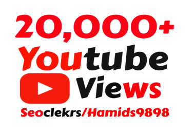 Adding Super Fast 20,000+ High Quality YouTube vie ws