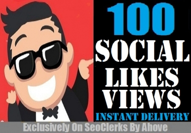 Start Instant 100 Likes or Views Or Reactions In Any Social Media Posts
