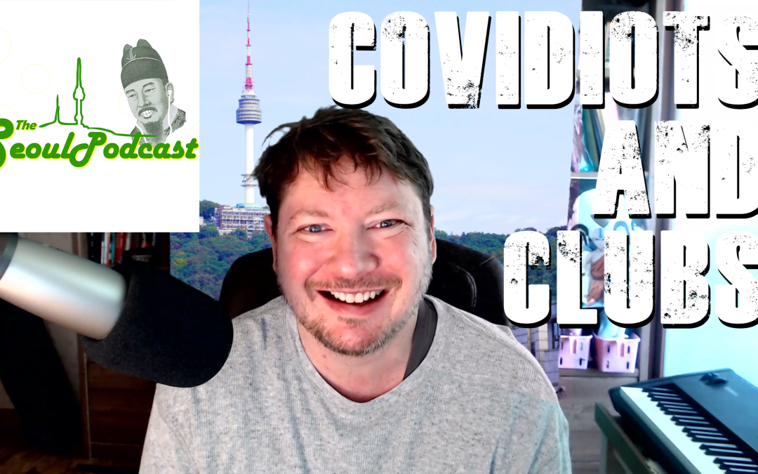 COVIDiots and Clubs