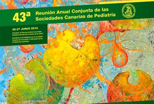 La 43ª Reunión Anual Conjunta de las Sociedades Canarias de Pediatría se celebrará los días 26-27 de junio en la isla de Tenerife.