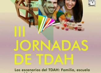 """III Jornadas de TDAH """"Los escenarios del TDAH: Familia, Escuela y Sanidad"""""""