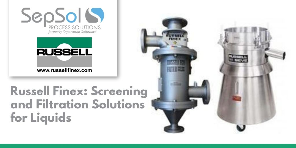 Russell Finex: Screening and Filtration Solutions for Liquids