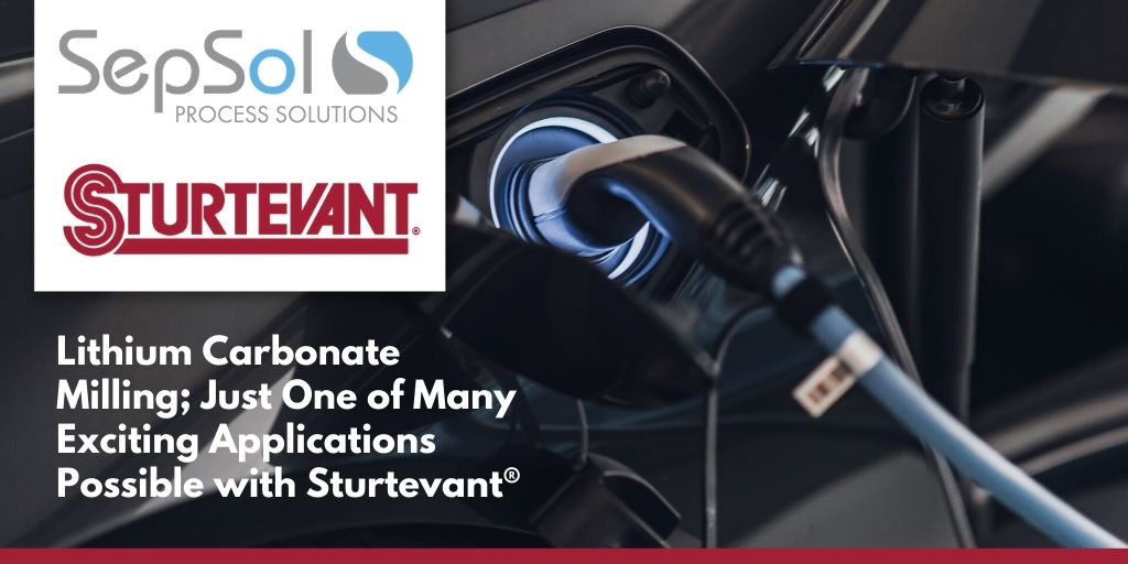 You are currently viewing Lithium Carbonate Milling; Just One of Many Exciting Applications Possible with Sturtevant®