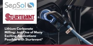 Read more about the article Lithium Carbonate Milling; Just One of Many Exciting Applications Possible with Sturtevant®