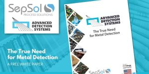 Read more about the article The True Need for Metal Detection | Free Whitepaper