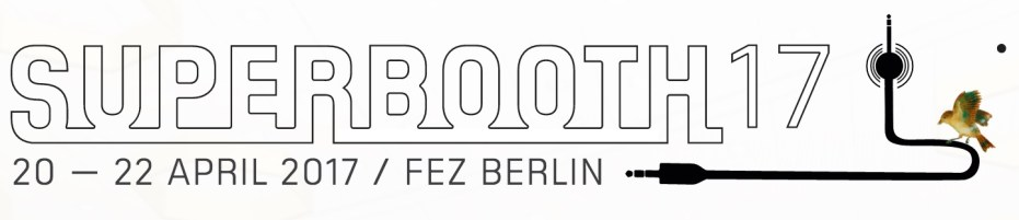 Superbooth 2017 Berlin