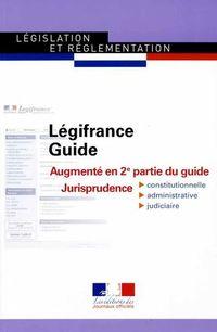 Légifrance Guide, augmenté en 2ème partie du guide Jurisprudence, La Documentation Française, 2015, n° 31502 (14/01/2015)