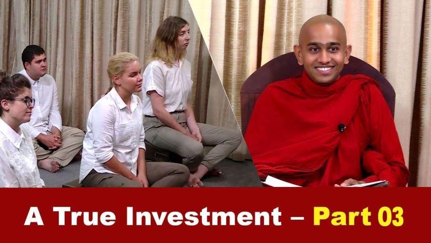A True Investment Part – 3