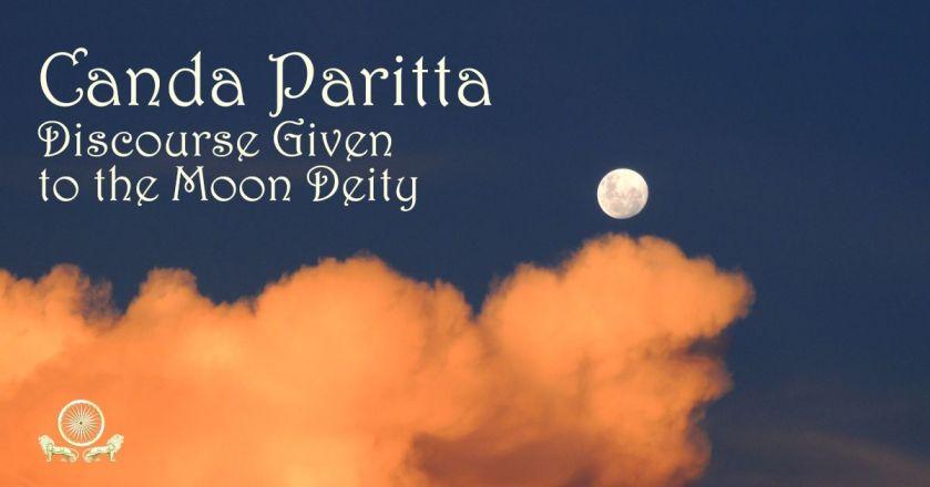 SN 2:9 Canda Paritta, Discourse Given to the Moon Deity