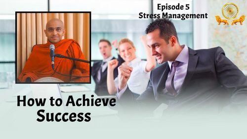 How to Achieve Success l Stress Management l Episode 5