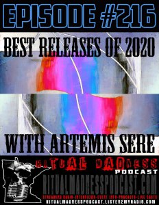 Ritual Madness Podcast Episode 216 with Artemis Sere Best Music Albums of 2020