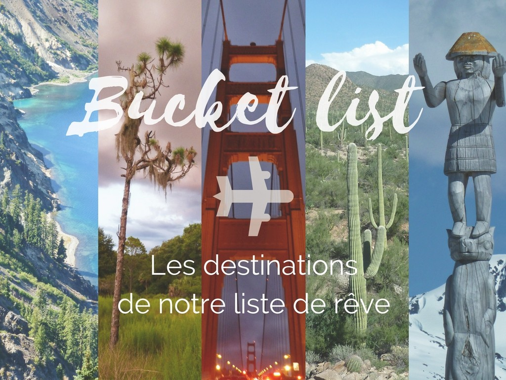 Bucket List : les 10 destinations sur notre liste de rêves