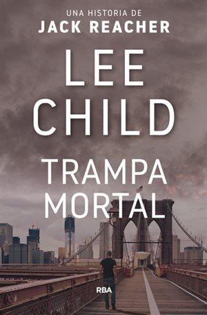 Resultat d'imatges de TRAMPA MORTAL lee child