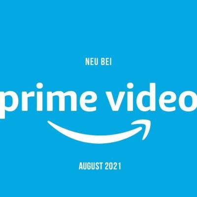 Amazon Prime Video: Die neuen Serien(-Staffeln) und Filme im August 2021