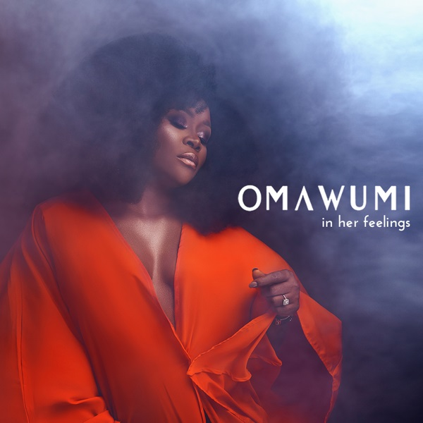 Omawumi In Her Feelings Zip Download