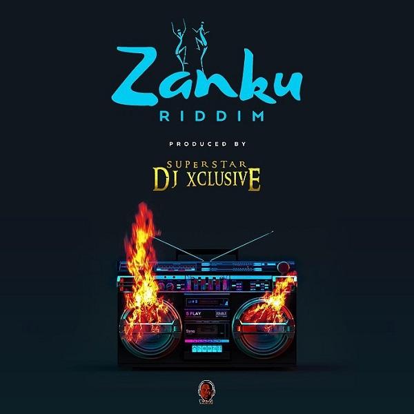 DJ Xclusive Zanku Riddim