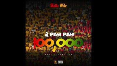 Shatta Wale 2 Pah Pah (100,000) Mp3 Download Audio