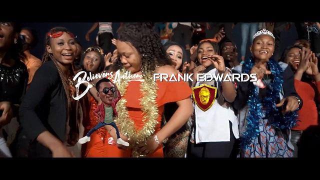 Frank Edwards Believers Anthem Video