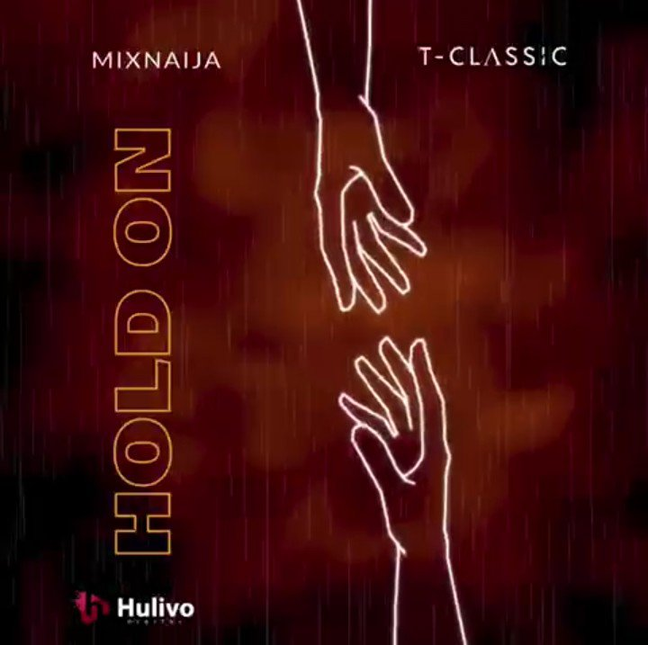 T-Classic – Hold On Mp3 Download Audio