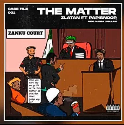 Zlatan – The Matter MP3 Download Audio