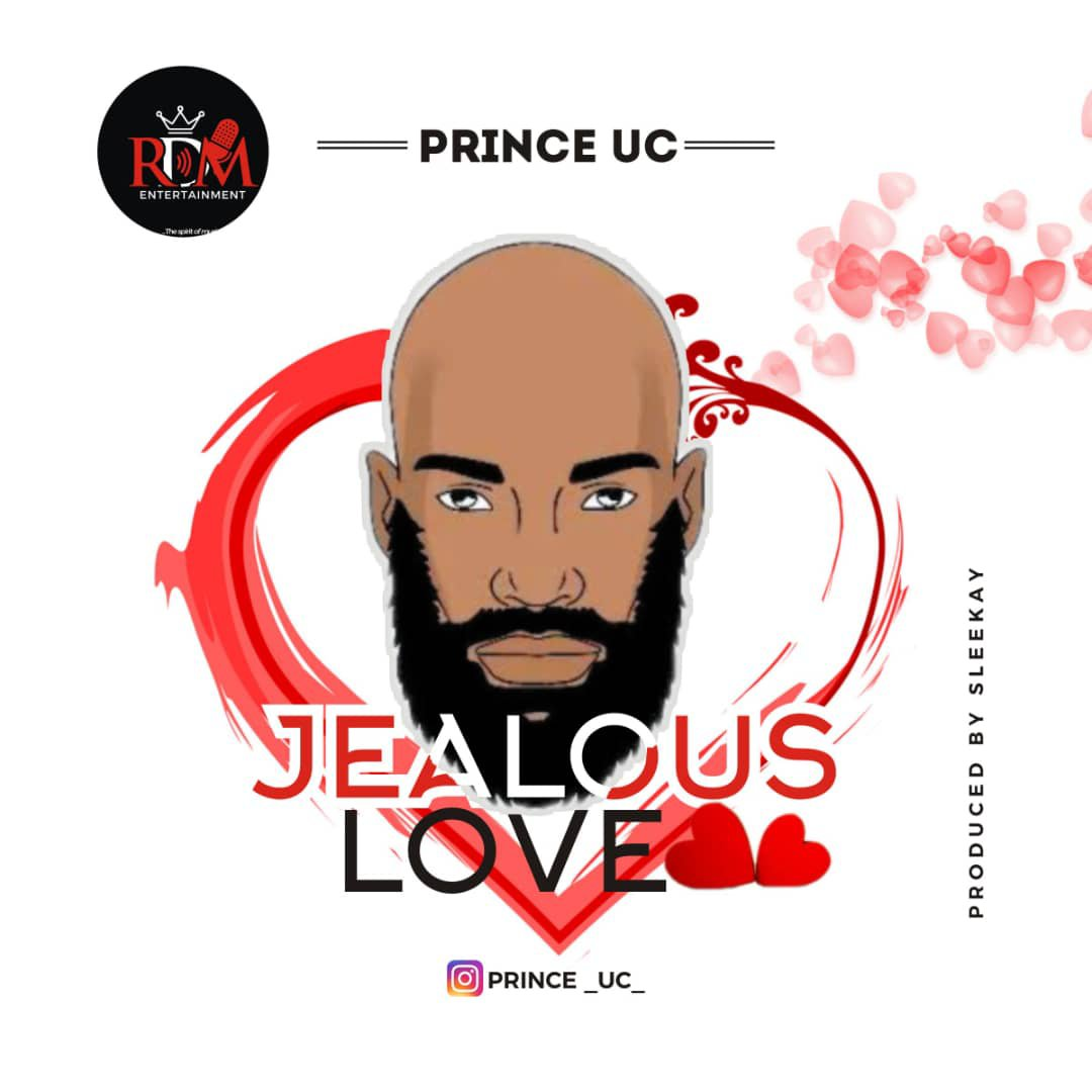 Prince UC – Jealous Love Mp3 Download