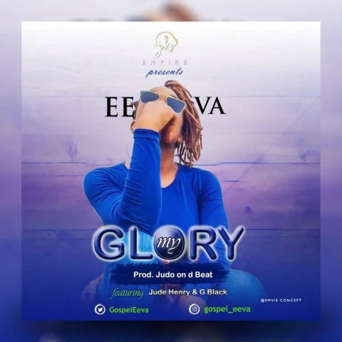 Eeva – My Glory Mp3 Download Audio