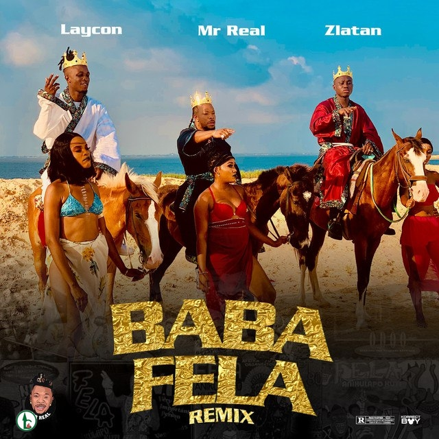Mr Real – Baba Fela (Remix) ft. Laycon & Zlatan