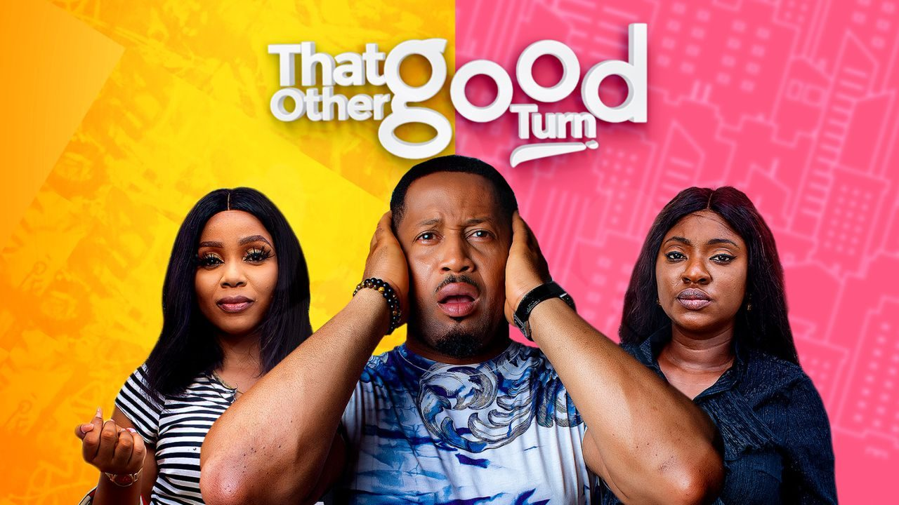 That Other Good Turn – Nollywood Movie