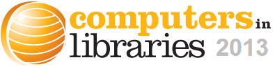 Computers in Libraries 2013