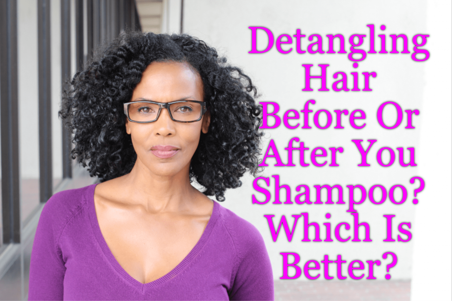 Detangling hair is a necessary component of natural hair and many are confused on just when to do it. We've got the pros and cons on before or after shampoo.