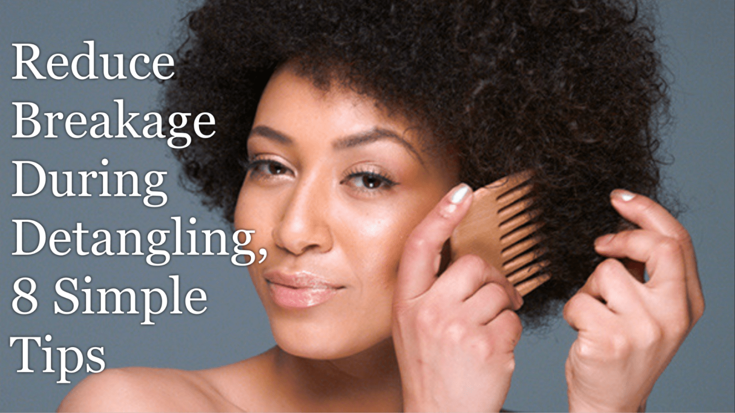 Reduce breakage when detangling is one of the best ways to keep more hair on your head and retain length. We've got 8 tips that really work!