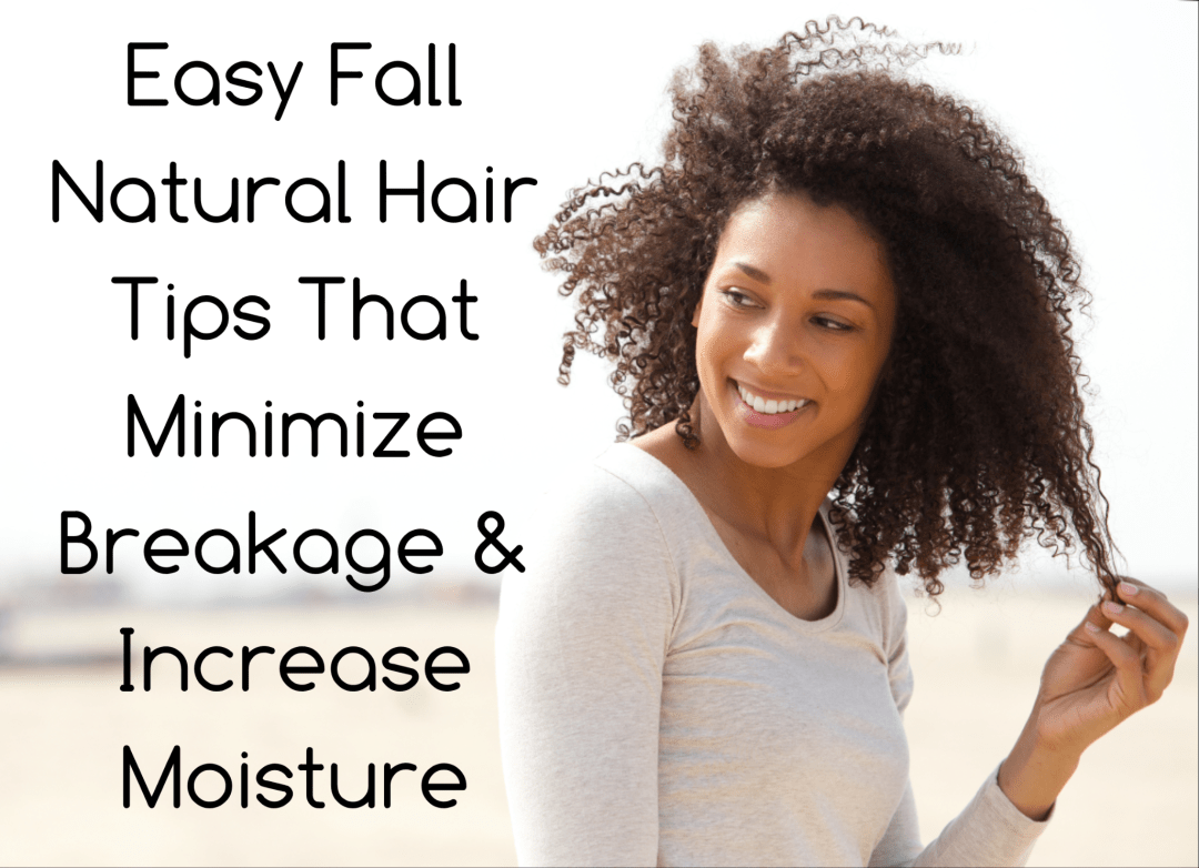 Easy Fall Natural Hair Tips That Minimize Breakage & Increase Moisture, From washing to drying to styling, we've got the top tips for healthy hair