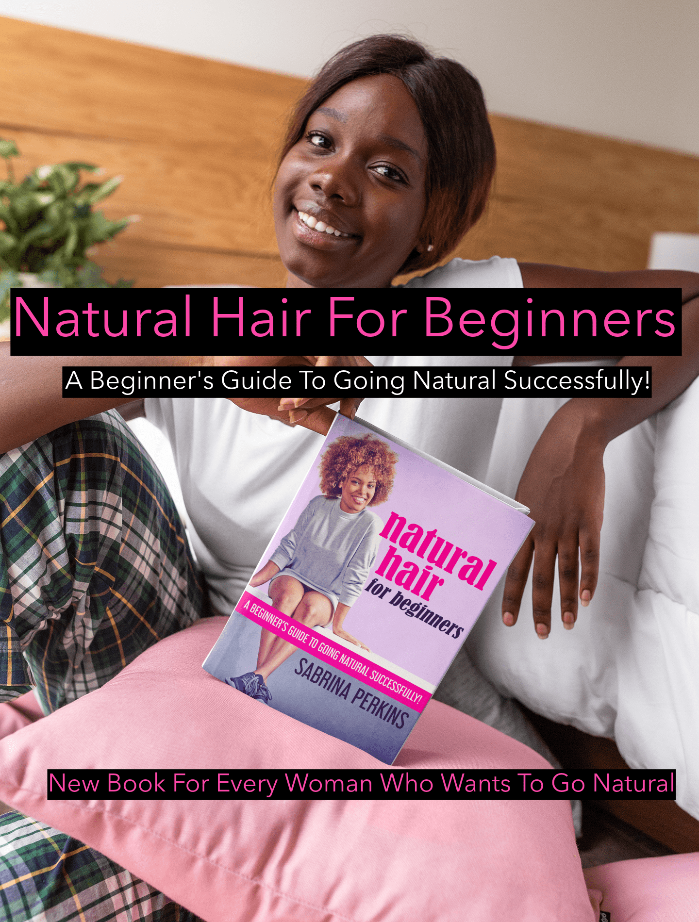 Natural Hair For Beginners Is the only book you need for going natural. Extensive background information, step-by-step directions are only a few of the tips